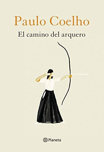 El camino del arquero (Biblioteca Paulo Coelho)