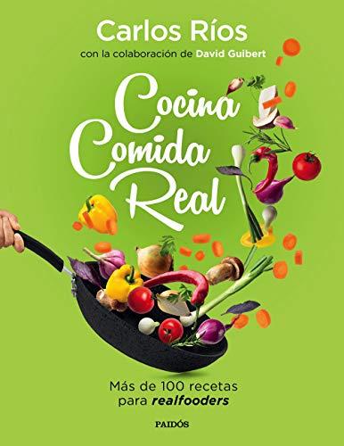 Cocina comida real: Más de 100 recetas para realfooders (Divulgación)
