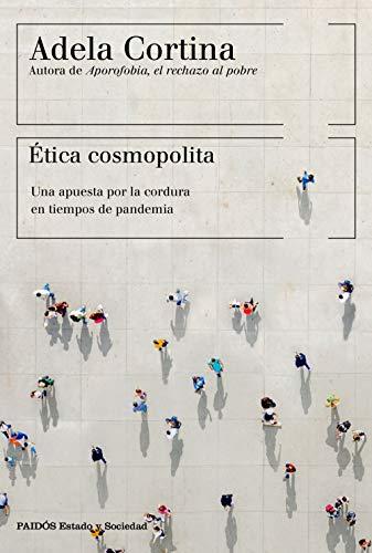 Ética cosmopolita: Una apuesta por la cordura en tiempos de pandemia (Estado y Sociedad)