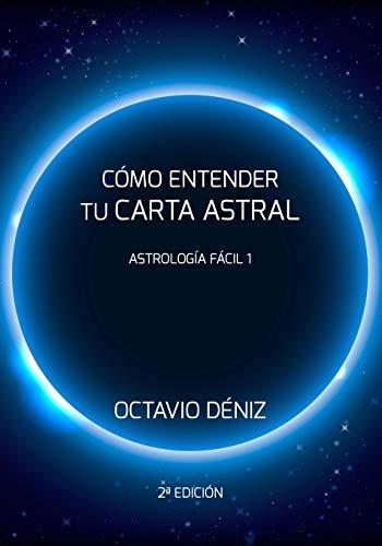 Como entender tu Carta Astral - Segunda Edicion: Volume 1 (Astrología Fácil)