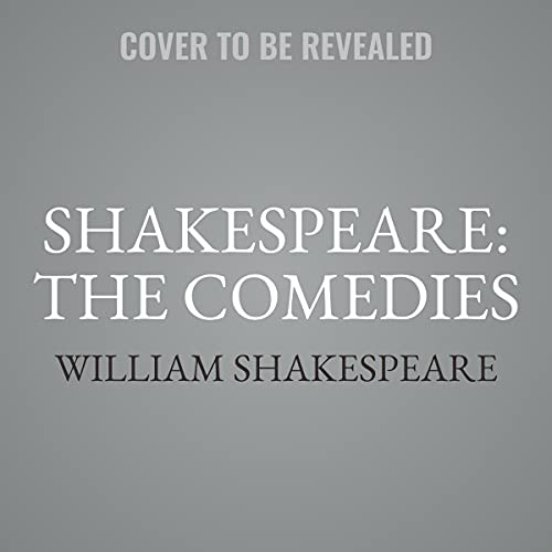 Shakespeare: The Comedies: Featuring All Thirteen of William Shakespeare's Comedic Plays (Argo Classics)