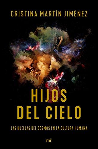 Hijos del cielo: Las huellas del cosmos en la cultura humana (Fuera de Colección)