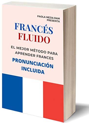 FRANCÉS FLUIDO trucos y tips de pronunciacion: El mejor MÉTODO para APRENDER FRANCÉS PRONUNCIACIÓN INCLUIDA la mejor forma de aprender francés a NIVEL MUNDIAL