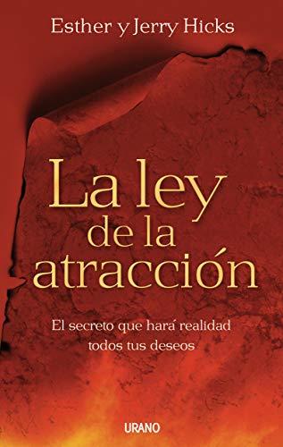 La ley de la atracción: El secreto que hará realidad todos tus deseos (Crecimiento personal)