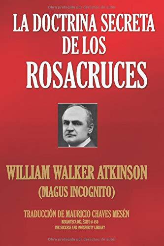 La Doctrina Secreta de los Rosacruces (The Esoteric Collection)