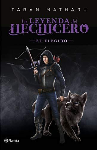 El elegido (Serie La leyenda del hechicero. Precuela) (Planeta Internacional)