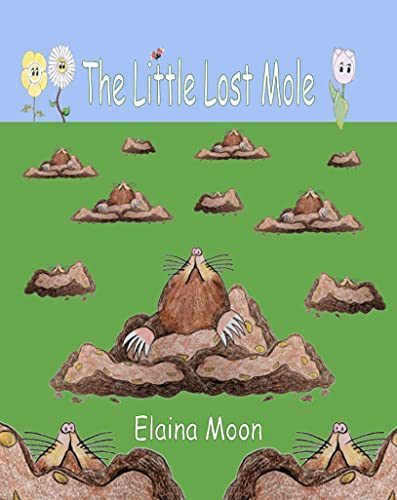 The Little Lost Mole: When Mole Came to Visit (The Three Flower Friends) (English Edition)