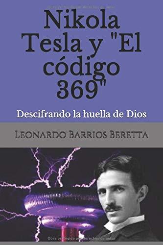 Nikola Tesla y: Descifrando la huella de Dios