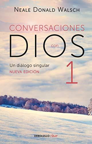 Conversaciones con Dios: Un diálogo singular: 1 (Conversations with God)