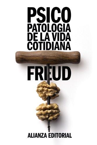 Psicopatología de la vida cotidiana (El libro de bolsillo - Bibliotecas de autor - Biblioteca Freud)