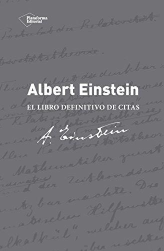 Albert Einstein. El Libro Definitivo De Citas