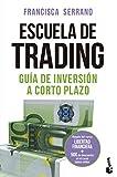 Escuela de trading: Guía de inversión a corto plazo (Prácticos)