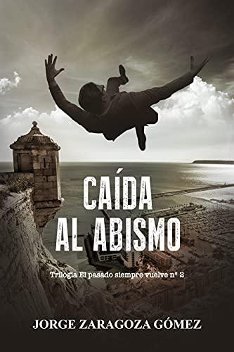 CAÍDA AL ABISMO: (Novela negra adictiva - El pasado siempre vuelve nº2)