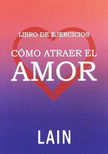 Libro de ejercicios. Como atraer el amor