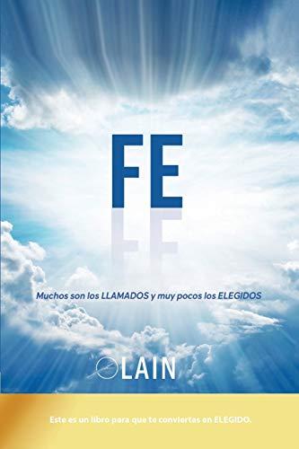 Fe: Muchos son los llamados y muy pocos los elegidos: Volume 6 (La Voz de Tu Alma)