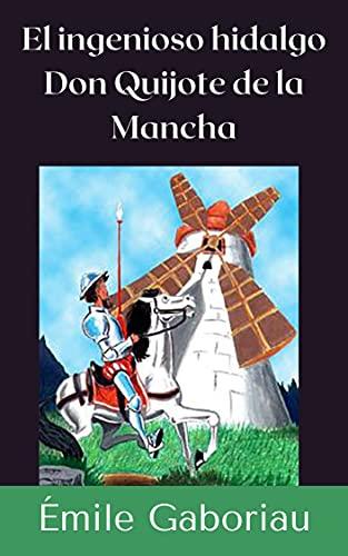 El ingenioso hidalgo Don Quijote de la Mancha (Anotado)