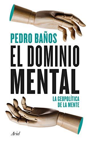 El dominio mental: La geopolítica de la mente (Ariel)