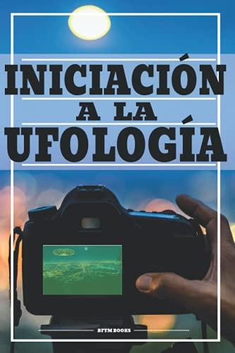 INICIACIÓN A LA UFOLOGÍA