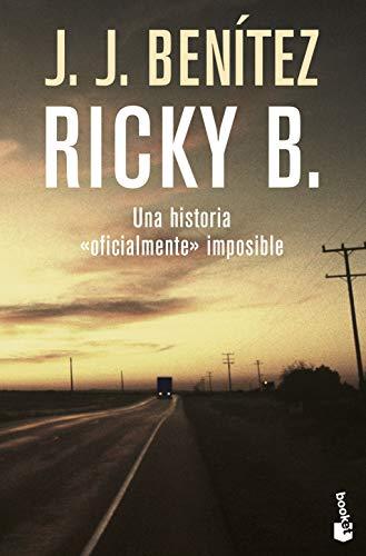 Ricky B. Una historia «oficialmente» imposible (Biblioteca J. J. Benítez)