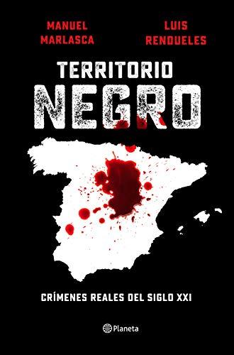 Territorio negro: Crímenes reales del siglo XXI (No Ficción)