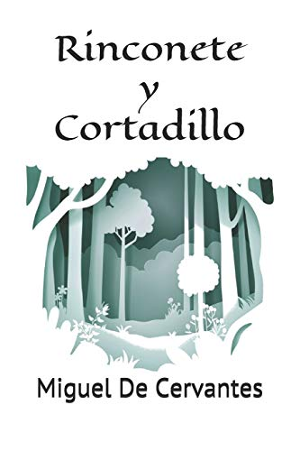 Rinconete y Cortadillo: Novela de Rinconete y Cortadillo de Miguel de Cervantes