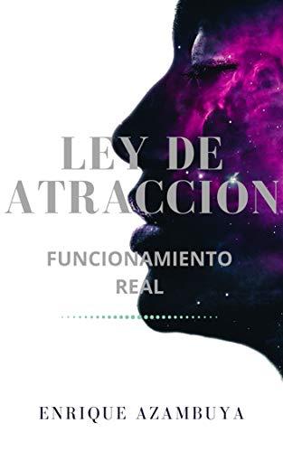 LEY DE ATRACCIÓN: FUNCIONAMIENTO REAL