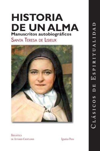 SPA-HISTORIA DE UN ALMA: Manuscritos Autobiograficos de Santa Teresa de Lisieux (Clasicos De Espiritualidad)