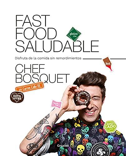 Fast food saludable: Disfruta de la comida sin remordimientos (Alimentación saludable)