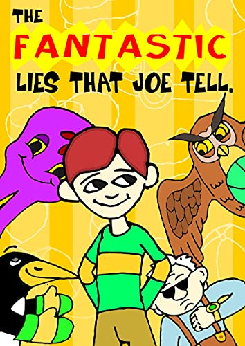 Fantastic Lies that Joe Tell - A Book with Pictures on Manners for children aged 3-5 years about teaching kids to tell the truth: A bedtime story with a very special moral lesson (English Edition)