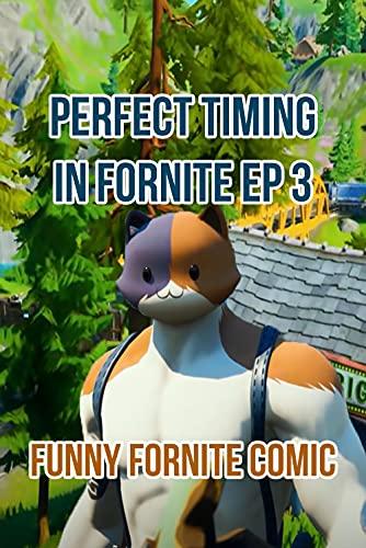 Perfect Timing In Fornite Ep 3: Funny Fornite Comic (English Edition)