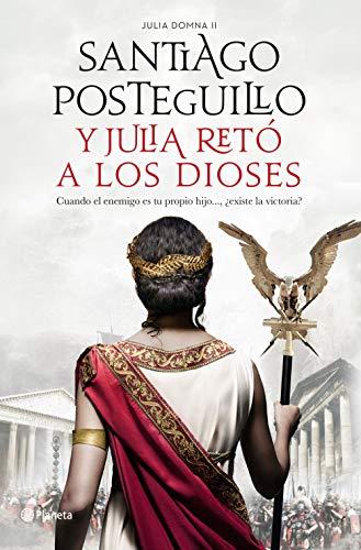 Y Julia retó a los dioses: Cuando el enemigo es tu propio hijo..., ¿existe la victoria? (Autores Españoles e Iberoamericanos)