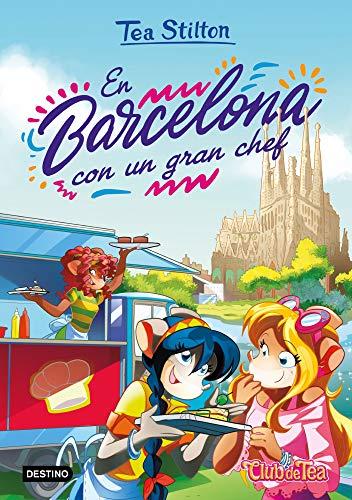 En Barcelona con un gran chef (Tea Stilton)