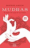 Mudras: El poder del yoga en tus manos (Vintage)