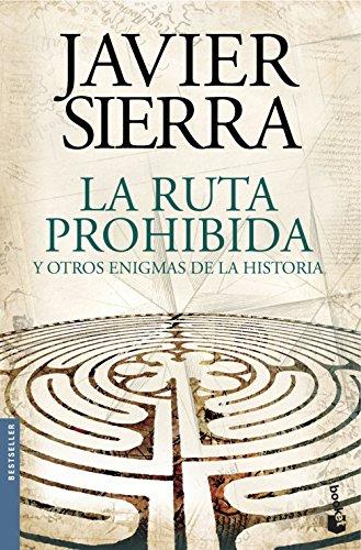 La ruta prohibida y otros enigmas de la Historia (Biblioteca Javier Sierra)