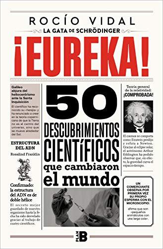¡Eureka!: 50 descubrimientos científicos que cambiaron al mundo (Plan B)
