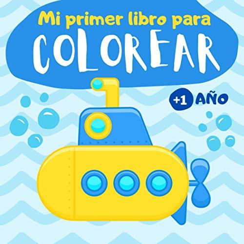 Mi primer libro para colorear 1 año: Cuaderno para colorear para niños de 1, 2 y 3 años | 60 dibujos para pintar simples para niños y niñas de preescolar