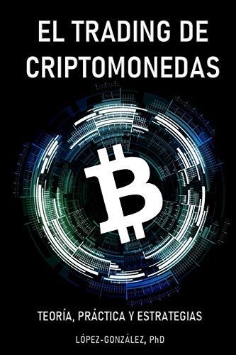 El Trading de Criptomonedas: Teoría, Práctica y Estrategias
