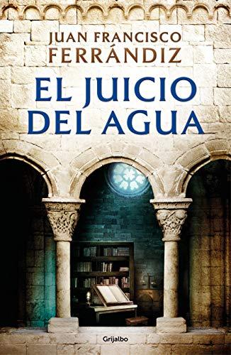 El juicio del agua (Novela histórica)