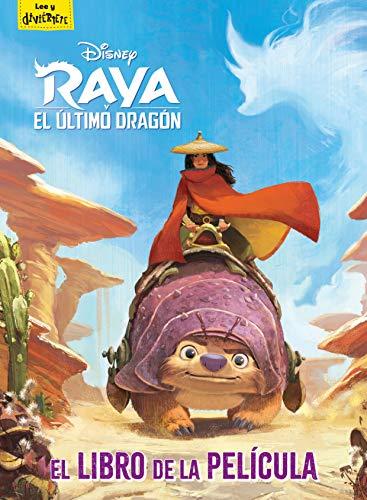 Raya y el último dragón. El libro de la película (Disney. Raya y el último dragón)