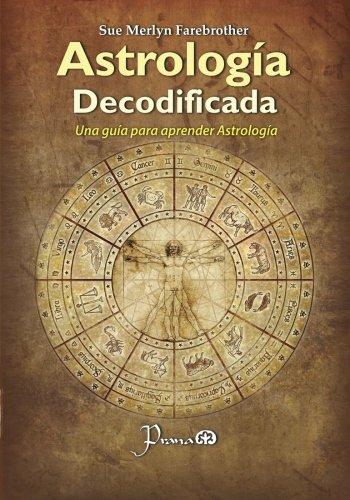 Astrologia decodificada: Una guia paso a paso para aprender Astrologia