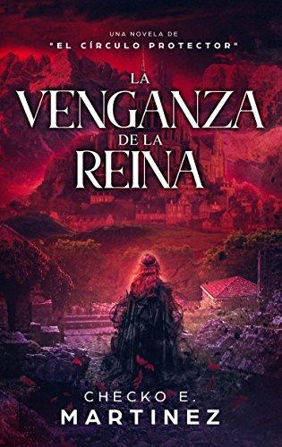 La Venganza de la Reina: Una novela de suspense, fantasia y misterio sobrenatural (El Circulo Protector nº 4)