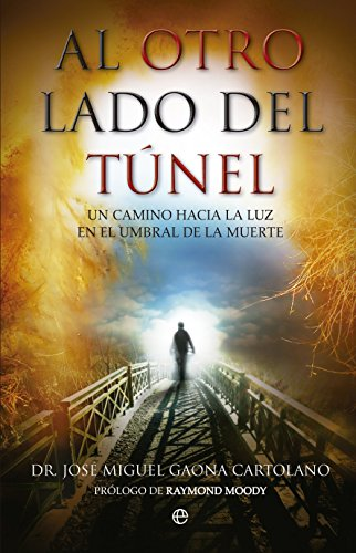Al otro lado del túnel: Un camino hacia la luz en el umbral de la muerte (Bolsillo)