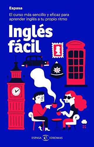 Inglés fácil: El curso más sencillo y eficaz para aprender inglés a tu propio ritmo (Espasa Idiomas)