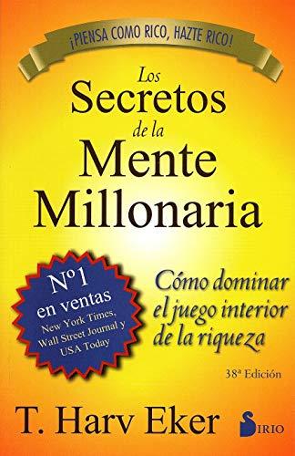 Los secretos de la mente millonaria: Como Dominar el Juego Interior de A Riqueza