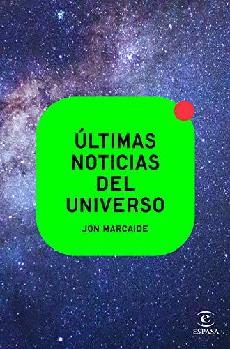 Últimas noticias del universo (NO FICCIÓN)