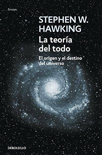 La teoría del todo: El origen y el destino del universo (Ensayo   Ciencia)