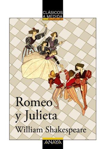 Romeo y Julieta (CLÁSICOS - Clásicos a Medida)