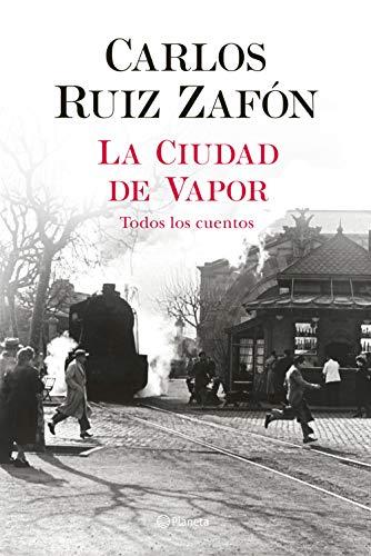 La Ciudad de Vapor (Autores Españoles e Iberoamericanos)