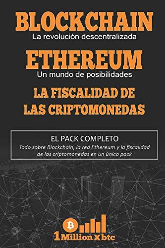 3 EN 1: BLOCKCHAIN, la revolución descentralizada + ETHEREUM, un mundo de posibilidades + LA FISCALIDAD DE LAS CRIPTOMONEDAS: 7 (1Millionxbtc)