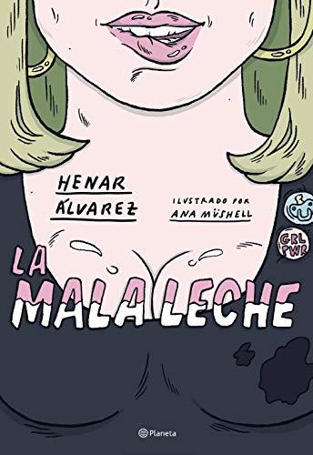 La mala leche: Ilustrado por Ana Müshell (No Ficción)
